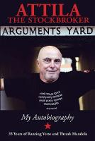 Attila, The Stockbroker - Arguments Yard: Thirty Five Years of Ranting Verse and Thrash Mandola - 9781909454309 - V9781909454309