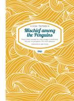 Tilman, H. W. - Mischief Among the Penguins - 9781909461208 - V9781909461208