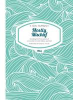 Tilman, H. W. - Mostly Mischief: Including the First Ascent of a Mountain to Start Below Sea Level (H.W. Tilman - The Collected Edition) - 9781909461284 - V9781909461284