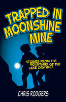 Rodgers, Chris - Trapped in Moonshine Mine: Stories from the Mountains of the Lake District - 9781909461529 - V9781909461529