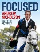 Nicholson, Andrew - Andrew Nicholson: Focused - 9781909471580 - V9781909471580