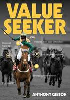 Gibson, Anthony - Value Seeker: The Betting System - 9781909471962 - V9781909471962