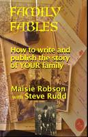 Robson, Maisie - Family Fables: How to Write and Publish the Story of Your Family - 9781909548497 - V9781909548497