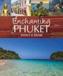 Shippen, Mick - Enchanting Phuket, Samui & Krabi (Enchanting Asia) - 9781909612181 - V9781909612181
