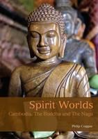 Coggan, Philip - Spirit Worlds: Cambodia, The Buddha And The Naga - 9781909612525 - V9781909612525