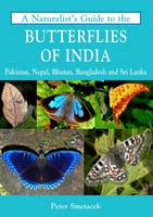 Smetacek, Peter - A Naturalist's Guide to the Butterflies of India (Naturalist's Guides) - 9781909612792 - V9781909612792