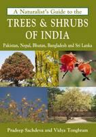 Sachdeva, Pradeep, Tongbram, Vidya - A Naturalist's Guide to the Trees & Shrubs of India (Naturalist's Guides) - 9781909612822 - V9781909612822
