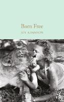 ADAMSON, JOY - Born Free (Macmillan Collector's Library) - 9781909621480 - V9781909621480