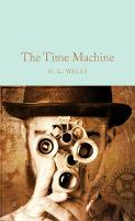 Wells, H. G. - The Time Machine (Macmillan Collector's Library) - 9781909621534 - V9781909621534