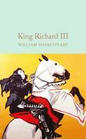 Shakespeare, William - Richard III (Macmillan Collector's Library) - 9781909621947 - V9781909621947
