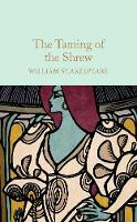 Shakespeare, William - The Taming of the Shrew (Macmillan Collector's Library) - 9781909621961 - V9781909621961