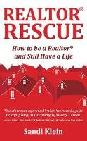 Klein, Sandi - Realtor Rescue: How To Be A Realtor And Still Have A Life - 9781909623613 - V9781909623613
