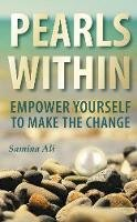 Ali, Samina - Pearls Within: Empower Yourself To Make The Change - 9781909623675 - V9781909623675