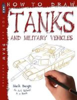 Bergin, Mark - Tanks and Military Vehicles (How to Draw) - 9781909645110 - V9781909645110