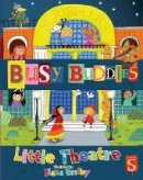 Exelby, Ilana - Busy Buddies: Little Street and Little Theatre - 9781909645141 - V9781909645141