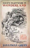 Green, Jonathan - Alice's Nightmare in Wonderland - 9781909679597 - V9781909679597