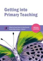 - Getting into Primary Teaching (Critical Learning) - 9781909682252 - V9781909682252