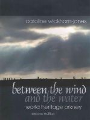 Wickham-Jones, Caroline - Between the Wind and the Water: World Heritage Orkney - 9781909686502 - V9781909686502