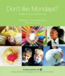 Blandford, Sonia - Don't Like Mondays?: Make School Work for You (101 Ways to Achievement for All) - 9781909717541 - V9781909717541
