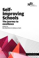 Roy Blatchford, Rebecca Clark - Self-Improving Schools: The Journey to Excellence - 9781909717787 - V9781909717787