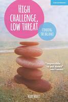 Myatt, Mary - High Challenge, Low Threat: How the Best Leaders Find the Balance - 9781909717862 - V9781909717862