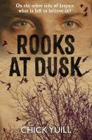 Yuill, Chick - Rooks at Dusk: On the other side of despair, what is left to believe in? - 9781909728653 - V9781909728653