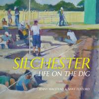 Halstead, Jenny, Fulford, Michael - Silchester: Life on the Dig - 9781909747081 - V9781909747081