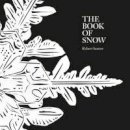 Seatter, Robert - The Book of Snow - 9781909747210 - V9781909747210