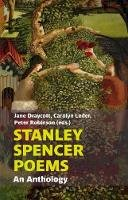Peter Robinson, Jane Draycott, Carolyn Leder - Stanley Spencer Poems: An Anthology - 9781909747272 - V9781909747272