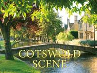 Andrews, Chris, Danks, Fiona - Cotswold Scene: A View of the Hills and Surrounding Areas, Including Bath and Stratford Upon Avon - 9781909759442 - V9781909759442