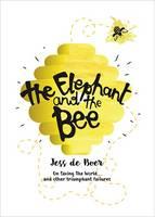 De Boer, Jess - The Elephant and the Bees: Jess De Boer - 9781909762244 - V9781909762244
