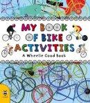 Catherine Bruzzone - My Book of Bike Activities: A Wheelie Good Book - 9781909767690 - KRA0000132