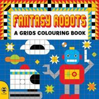 Beaton, Clare - Fantasy Robots (A Grids Colouring Book) - 9781909767799 - V9781909767799