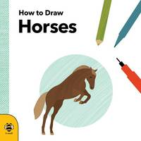 Anna Betts - How to Draw Horses - 9781909767843 - V9781909767843