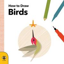 Anna Betts - How to Draw Birds - 9781909767850 - KRA0000135
