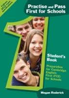 Roderick, Megan, Pelteret, Cheryl - Practise and Pass First for Schools: Pupils Book - 9781909783089 - V9781909783089