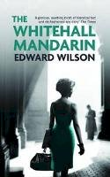 Edward Wilson - The Whitehall Mandarin - 9781909807532 - V9781909807532