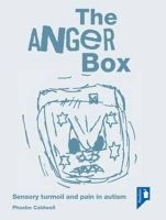 Phoebe Caldwell - The Anger Box:  Sensory turmoil and pain in autism - 9781909810440 - V9781909810440