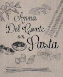 Del Conte, Anna - Anna Del Conte on Pasta - 9781909815629 - V9781909815629