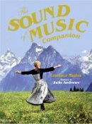 Maslon, Laurence, Sorrell, Katherine - The Sound of Music Companion: The Official Companion to the World's Most Beloved Musical - 9781909815872 - V9781909815872