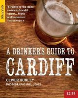 Hurley, Oliver - A Drinker's Guide to Cardiff - 9781909823099 - V9781909823099