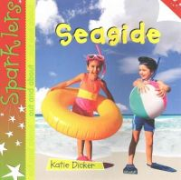 Dicker, Katie - Seaside (Sparklers - Out and About) - 9781909850064 - V9781909850064
