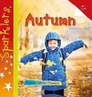 White-Thomson, Steve - Autumn (Sparklers - Seasons) - 9781909850545 - V9781909850545