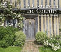 Eastoe, Jane - A Cottage in the Country: Inspirational Hideaways - 9781909881945 - V9781909881945