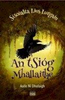 Aoife Ní Dhufaigh - An tSíog Mhallaithe - 9781909907973 - 9781909907973
