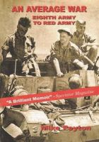 Peyton, Mike - An Average War: Eighth Army to Red Army - 9781909911123 - V9781909911123