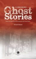 Holland, Richard - Yorkshire Ghost Stories: Shiver Your Way Around Yourshire - 9781909914049 - V9781909914049