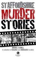 Bell, David - Staffordshire Murder Stories - 9781909914315 - V9781909914315