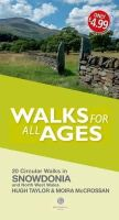 Taylor, Hugh, McCrossan, Moira - Walks for All Ages Snowdonia: And North West Wales - 9781909914353 - V9781909914353