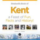 Jones, Ardella - Bradwell's Book of Kent - 9781909914711 - V9781909914711